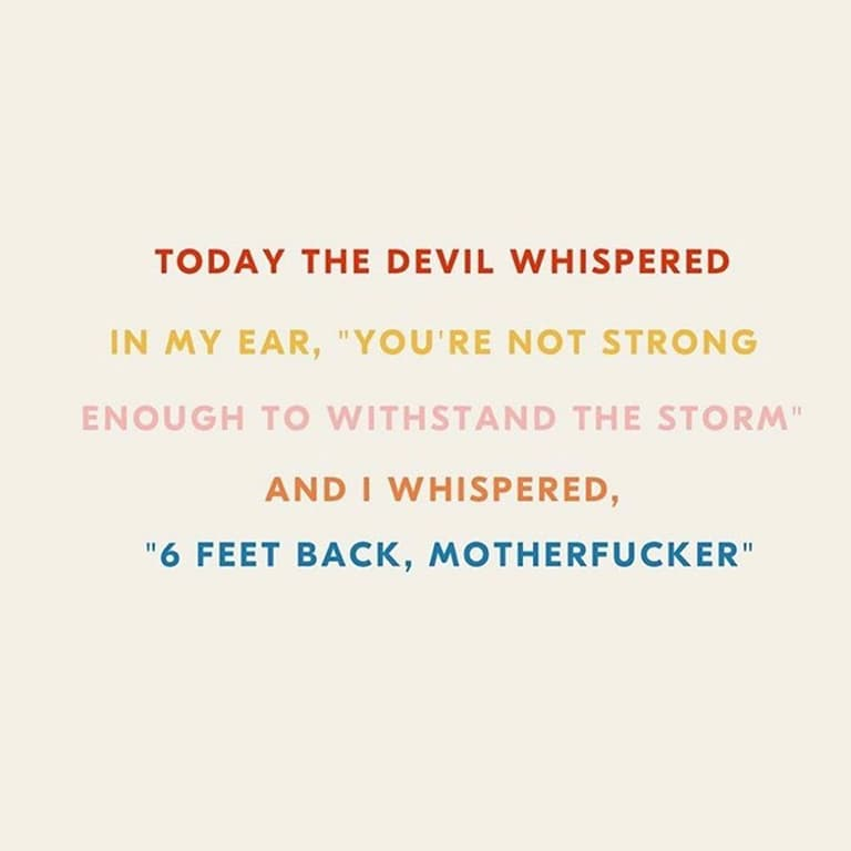 Today the devil whispered in my ear,
